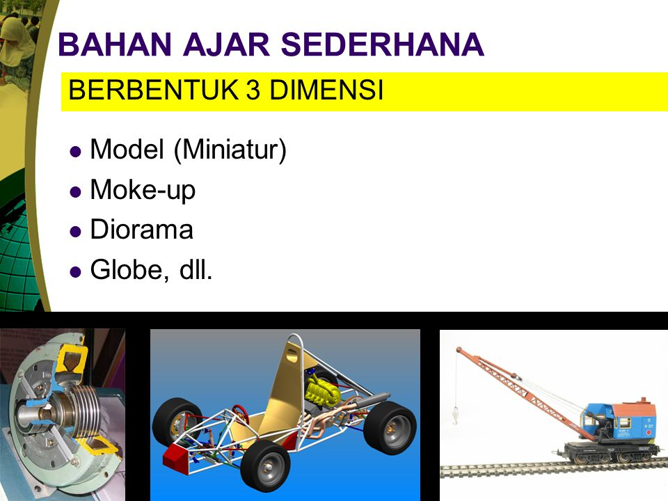 BAHAN AJAR SEDERHANA BERBENTUK 3 DIMENSI Model (Miniatur) Moke-up