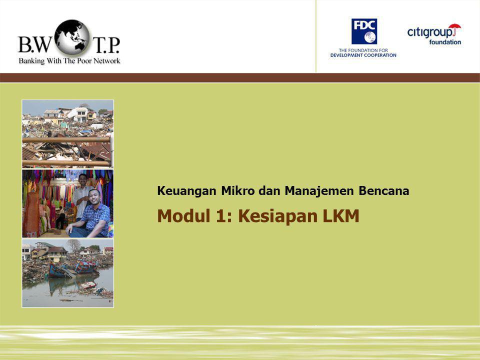 Modul 1: Kesiapan LKM Keuangan Mikro dan Manajemen Bencana SLIDE 1: