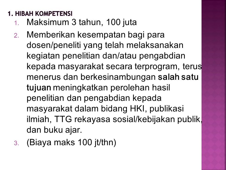 1. Hibah Kompetensi Maksimum 3 tahun, 100 juta.