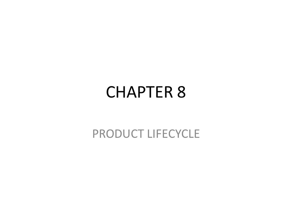 CHAPTER 8 PRODUCT LIFECYCLE