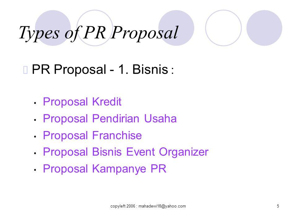 Types of PR Proposal ™ PR Proposal - 1. Bisnis : • Proposal Kredit