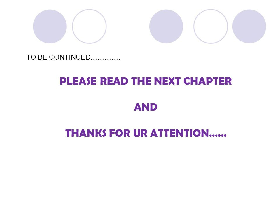 PLEASE READ THE NEXT CHAPTER AND THANKS FOR UR ATTENTION…...