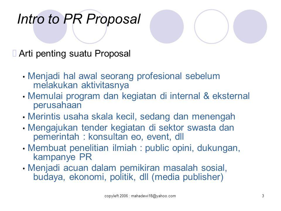 Intro to PR Proposal ™ Arti penting suatu Proposal