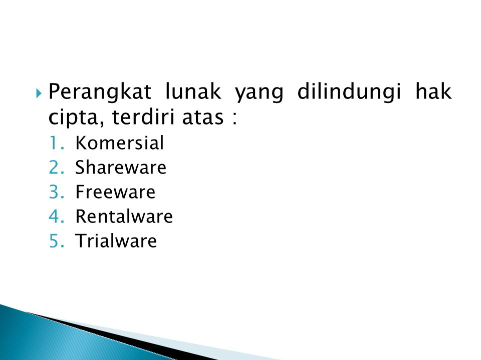 Perangkat lunak yang dilindungi hak cipta, terdiri atas :