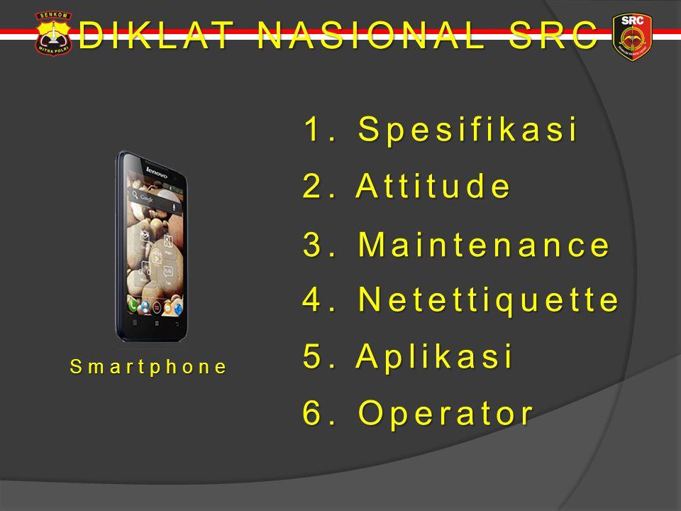 DIKLAT NASIONAL SRC 1. Spesifikasi 2. Attitude 3. Maintenance