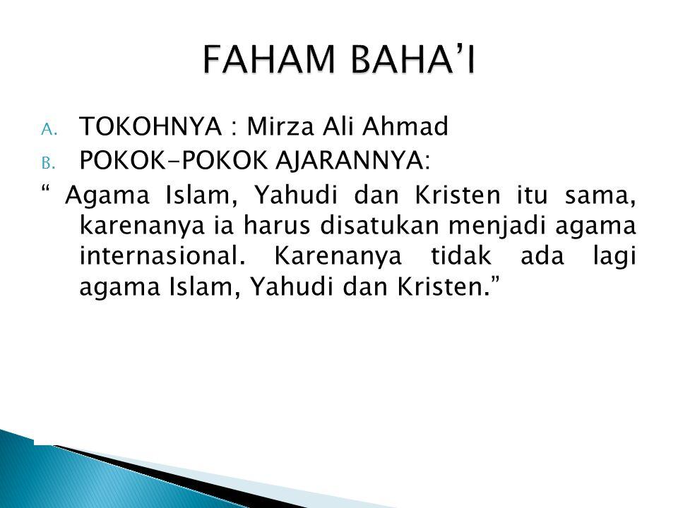 FAHAM BAHA'I TOKOHNYA : Mirza Ali Ahmad POKOK-POKOK AJARANNYA: