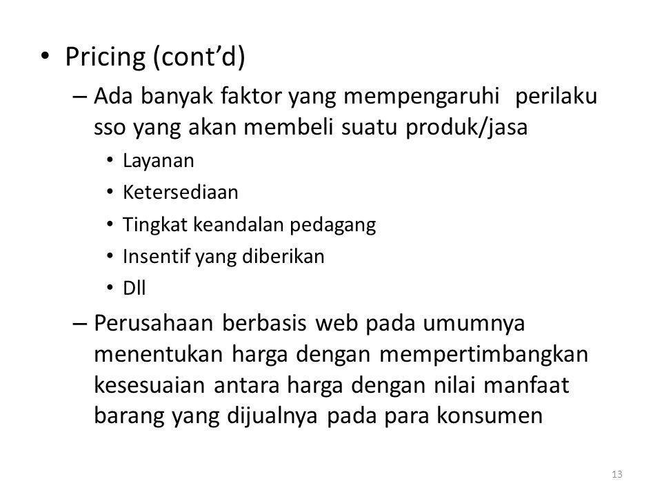 Pricing (cont'd) Ada banyak faktor yang mempengaruhi perilaku sso yang akan membeli suatu produk/jasa.
