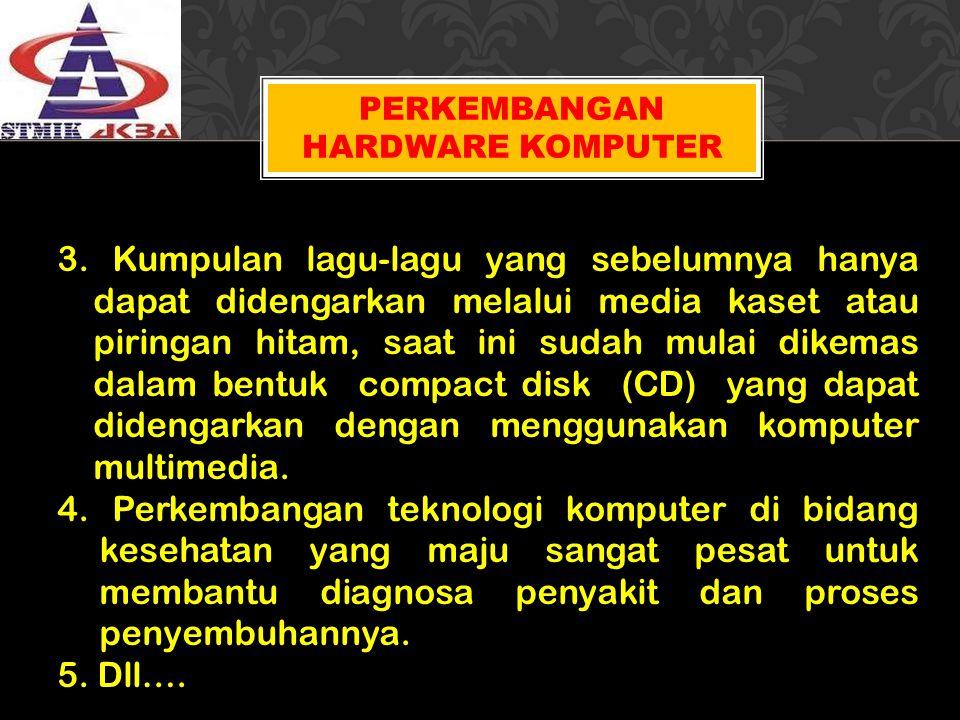 Perkembangan Hardware Komputer