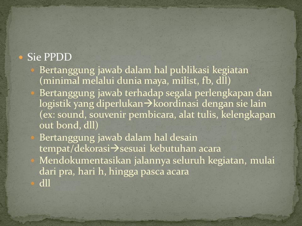 Sie PPDD Bertanggung jawab dalam hal publikasi kegiatan (minimal melalui dunia maya, milist, fb, dll)