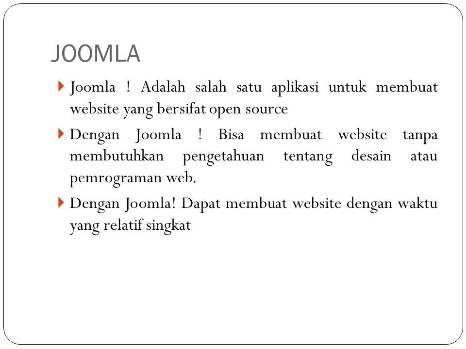 JOOMLA Joomla ! Adalah salah satu aplikasi untuk membuat website yang bersifat open source.