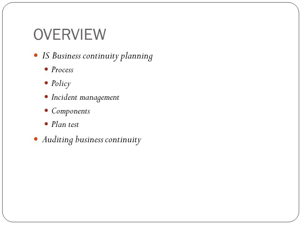 OVERVIEW IS Business continuity planning Auditing business continuity