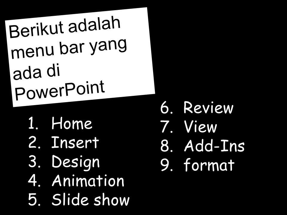 Berikut adalah menu bar yang ada di PowerPoint
