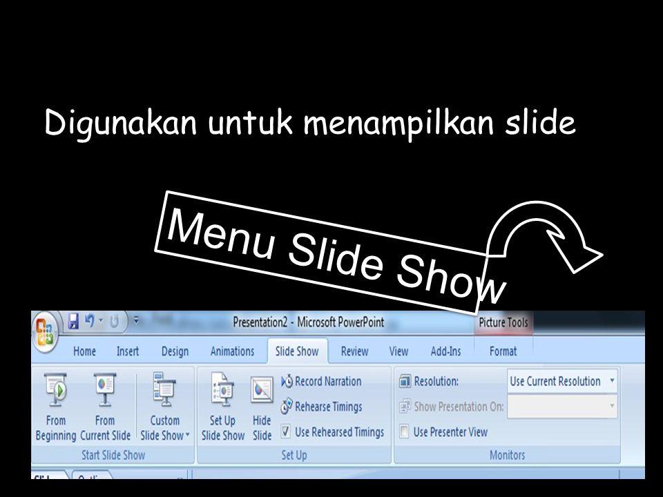 Digunakan untuk menampilkan slide