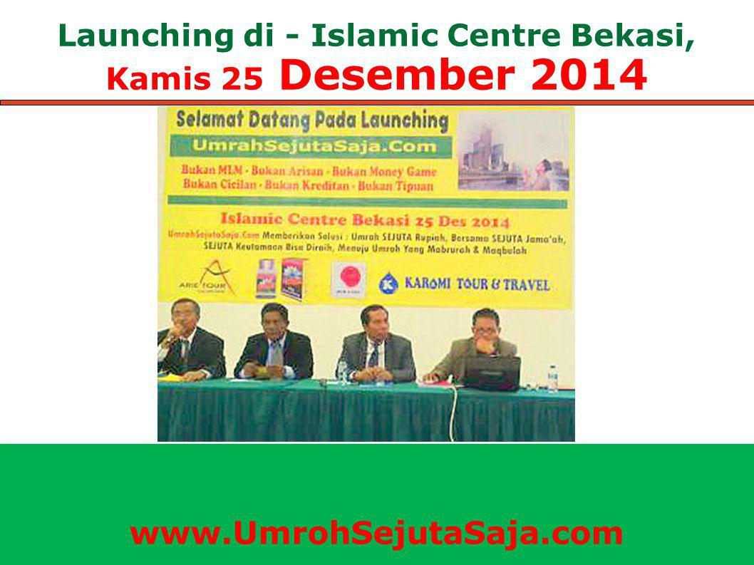 Launching di - Islamic Centre Bekasi, Kamis 25 Desember 2014