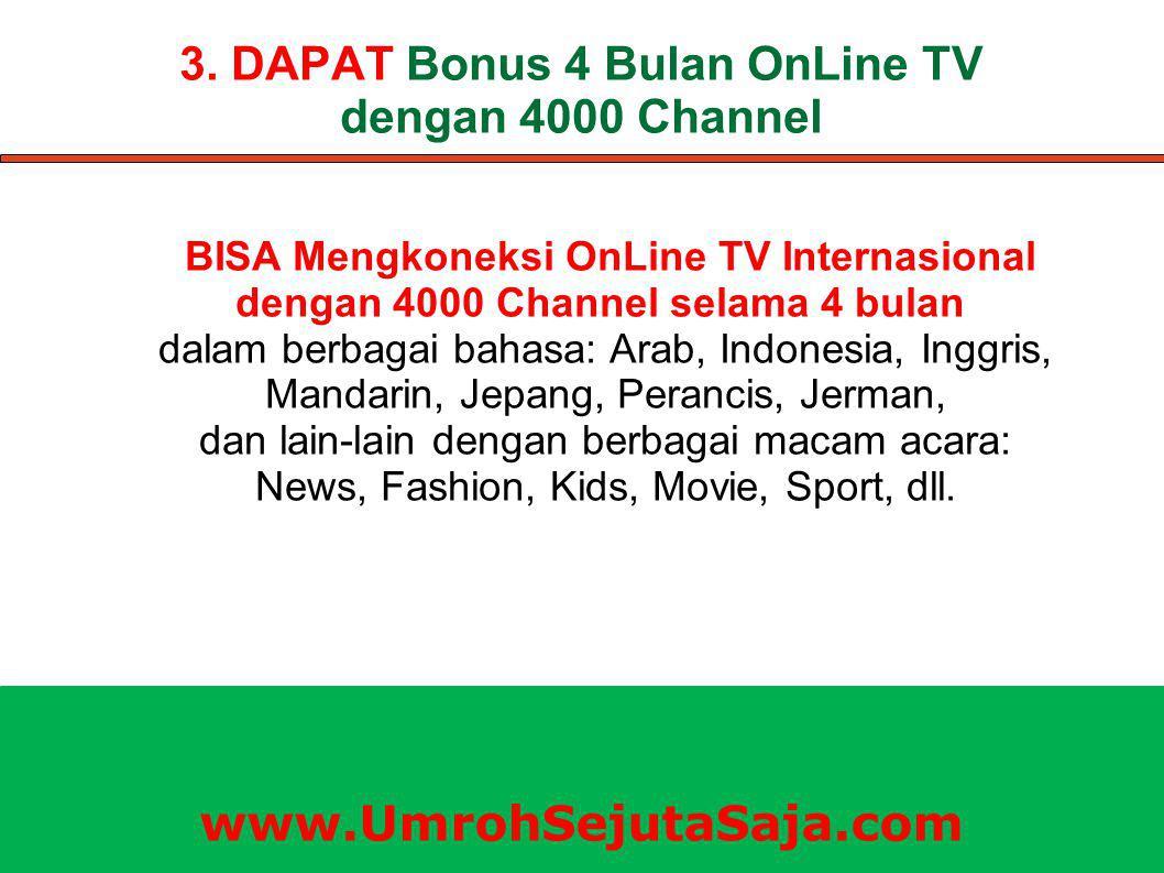 3. DAPAT Bonus 4 Bulan OnLine TV dengan 4000 Channel