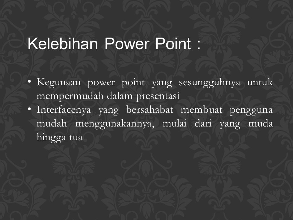 Kelebihan Power Point :
