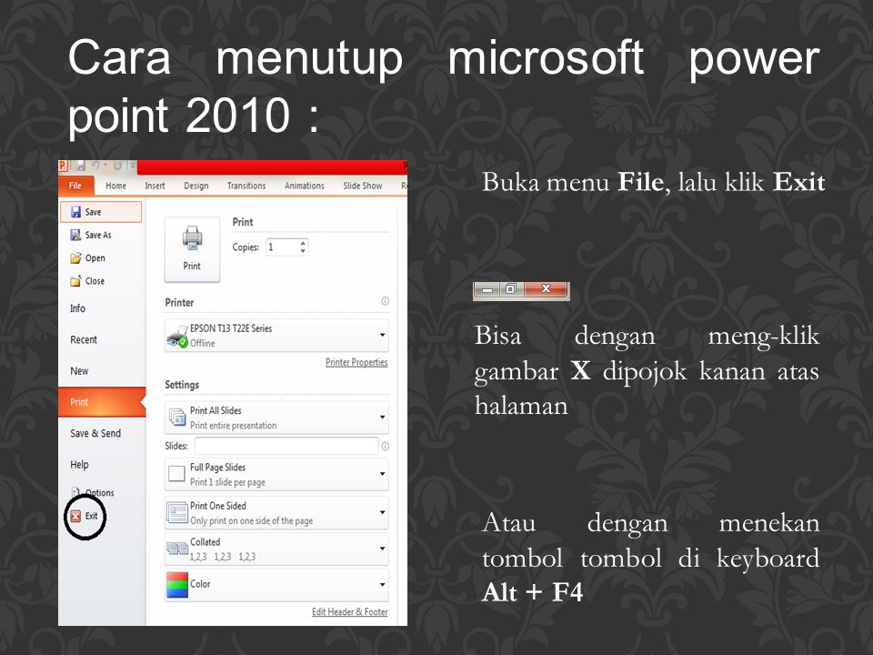 Cara menutup microsoft power point 2010 :