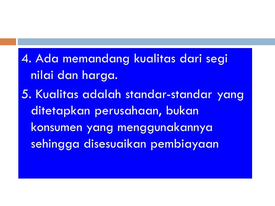 4. Ada memandang kualitas dari segi nilai dan harga. 5
