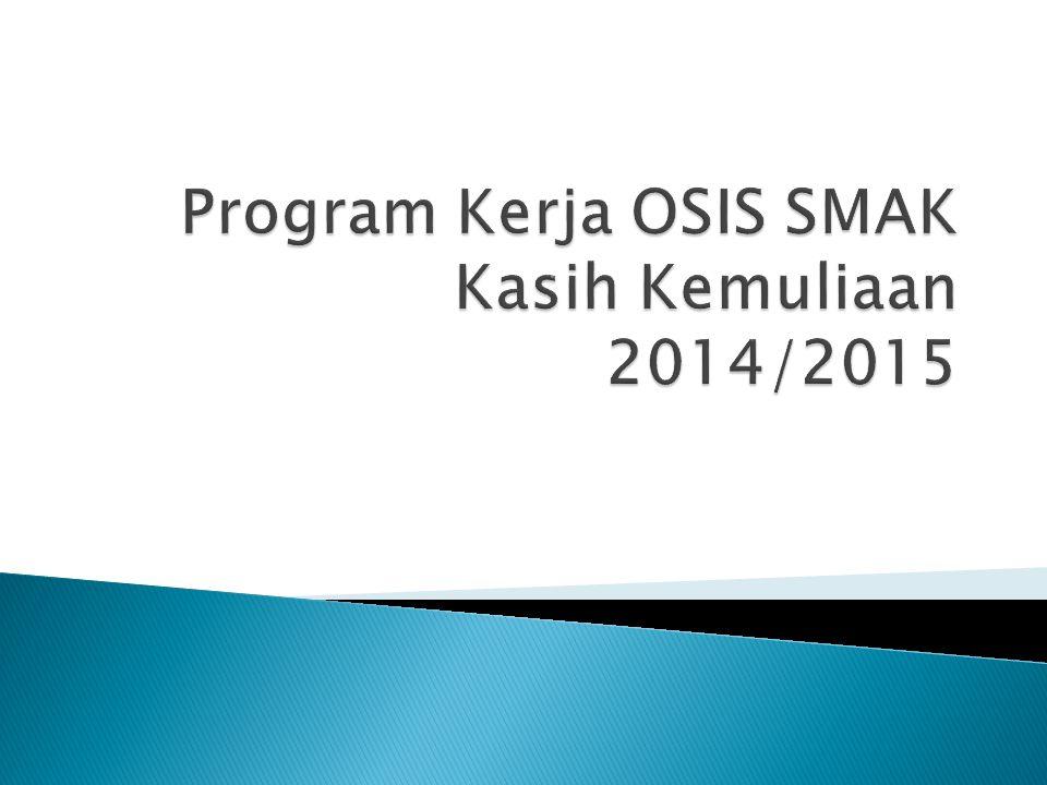Program Kerja OSIS SMAK Kasih Kemuliaan 2014/2015