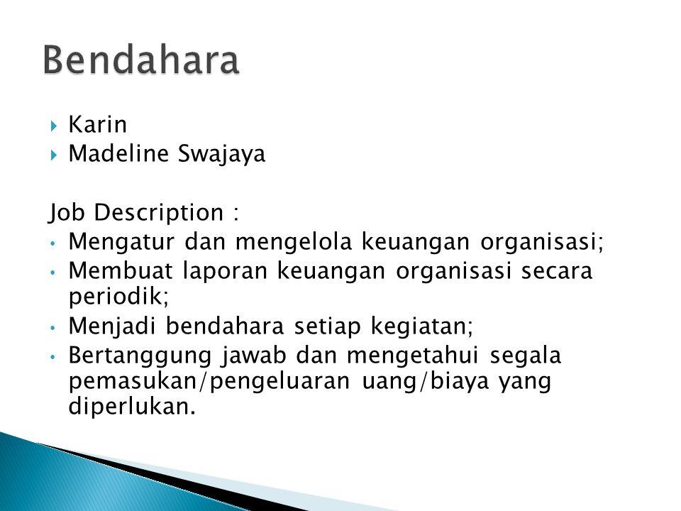 Bendahara Karin Madeline Swajaya Job Description :