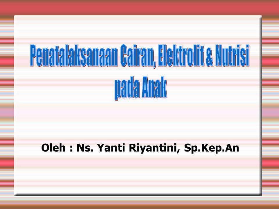 Oleh : Ns. Yanti Riyantini, Sp.Kep.An