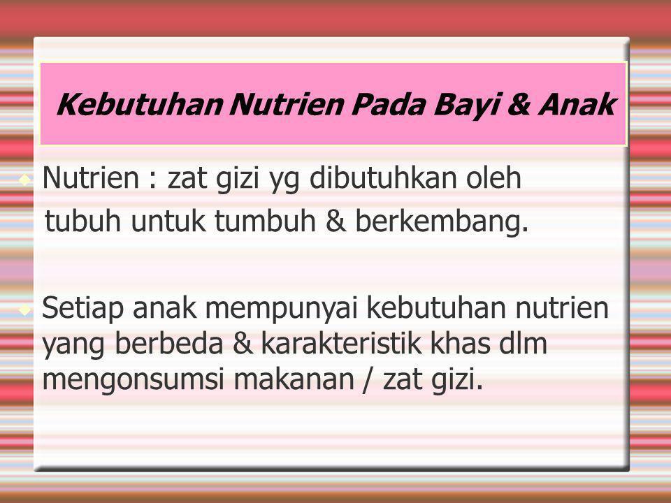 Kebutuhan Nutrien Pada Bayi & Anak