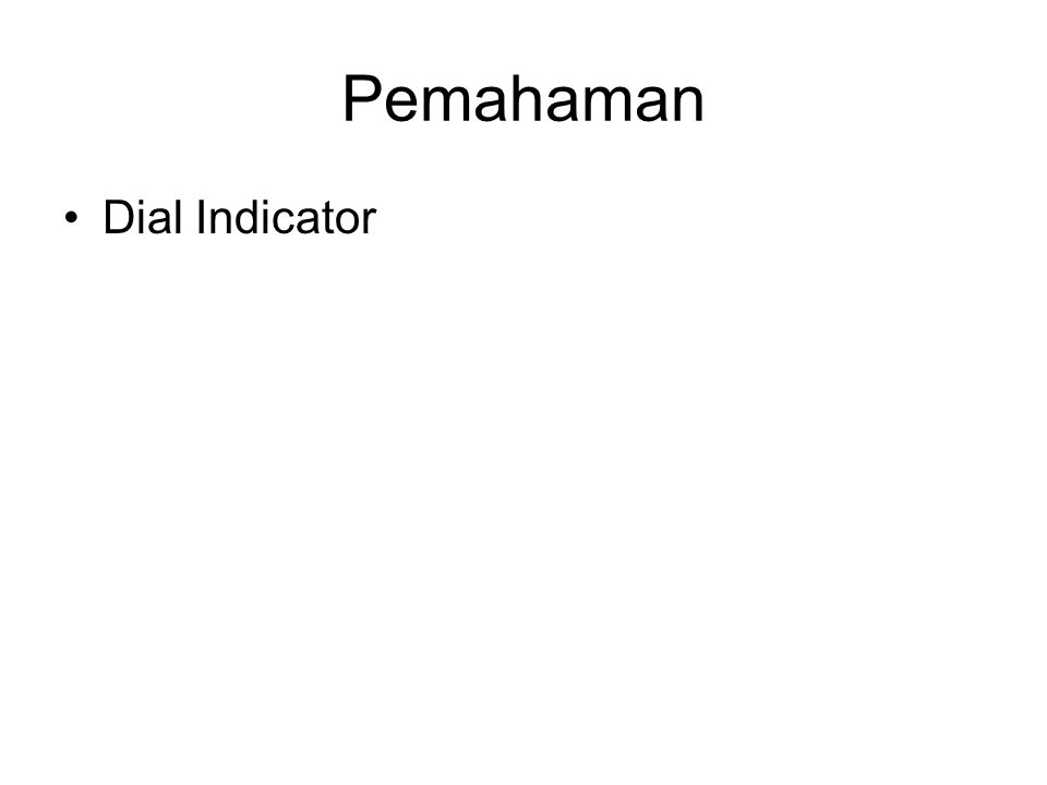Pemahaman Dial Indicator