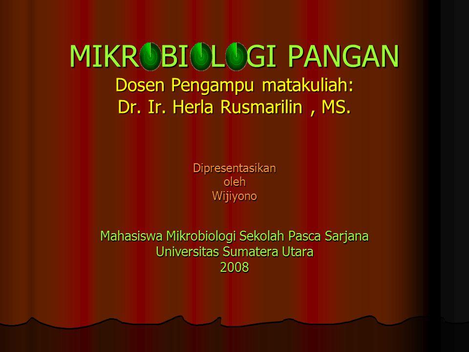 MIKROBIOLOGI PANGAN Dosen Pengampu matakuliah: Dr. Ir
