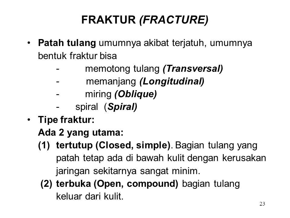 FRAKTUR (FRACTURE) Patah tulang umumnya akibat terjatuh, umumnya