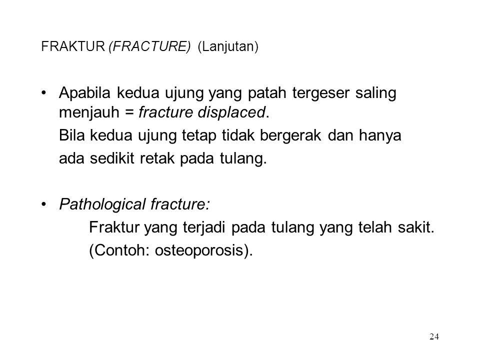 FRAKTUR (FRACTURE) (Lanjutan)