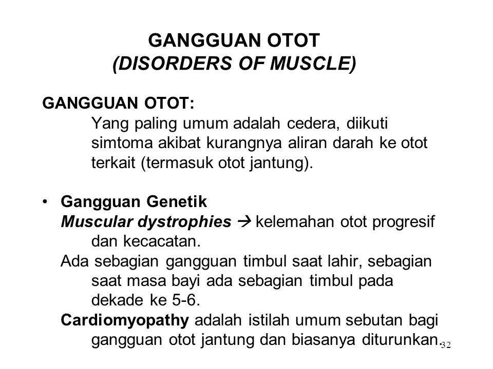 GANGGUAN OTOT (DISORDERS OF MUSCLE)