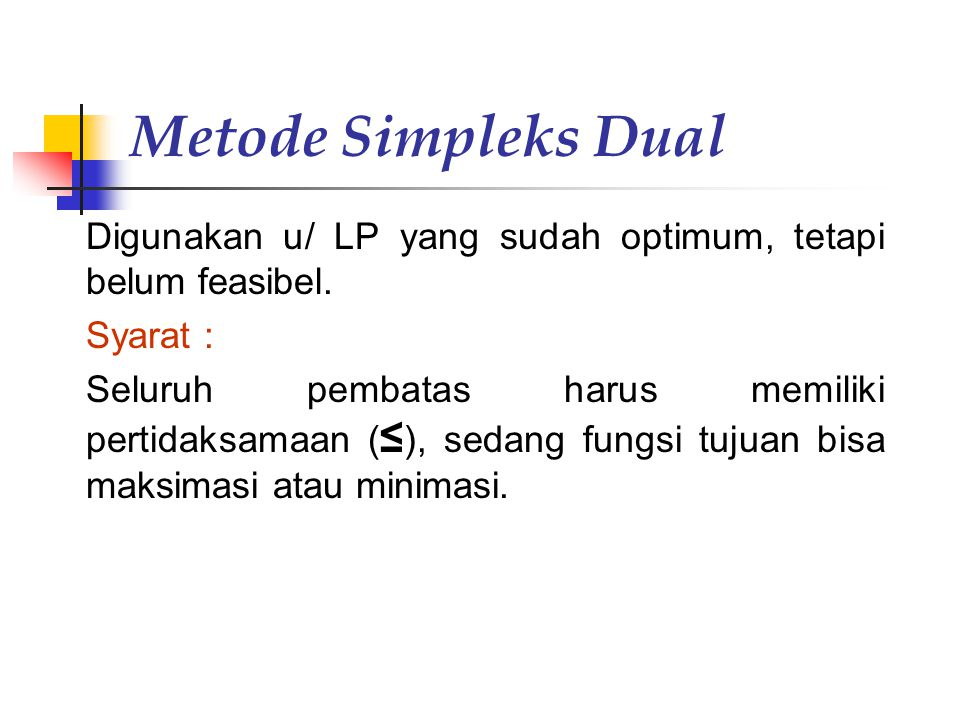 Metode Simpleks Dual Syarat :