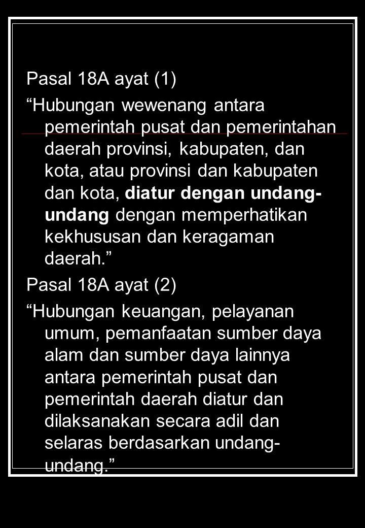 Pasal 18A ayat (1)