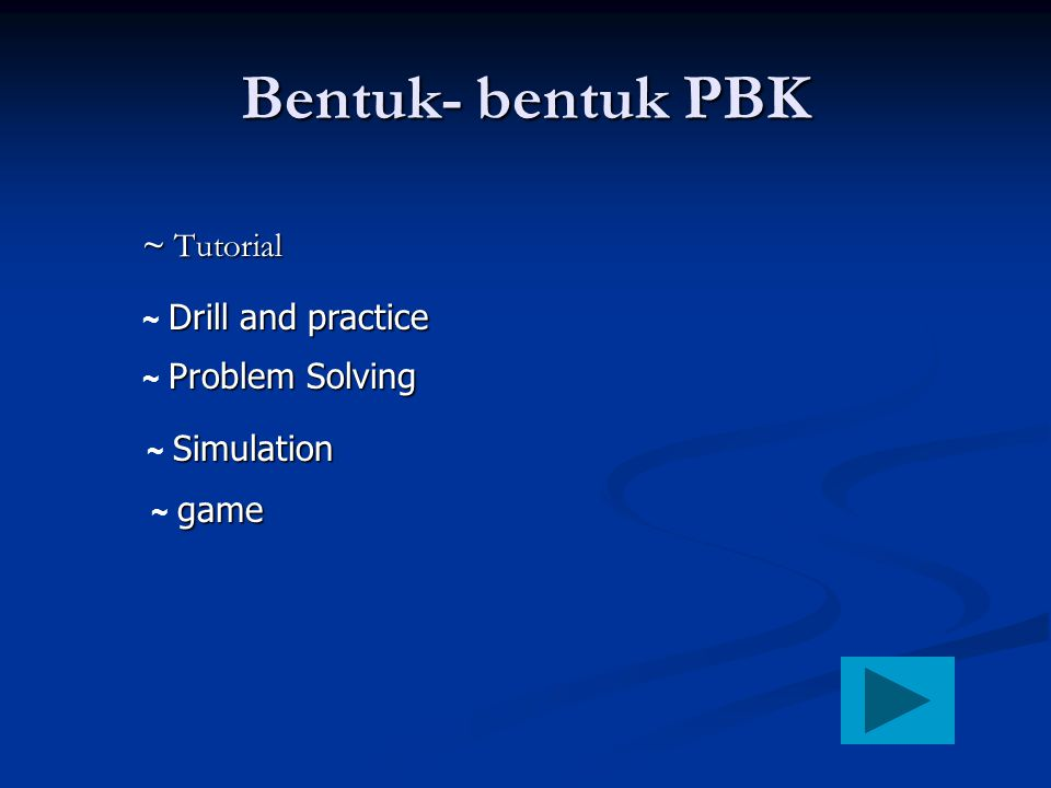 Bentuk- bentuk PBK ~ Tutorial ~ Drill and practice ~ Problem Solving