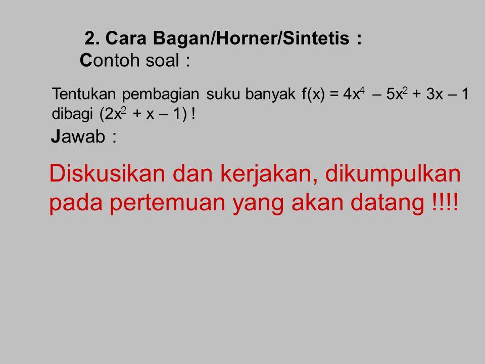 2. Cara Bagan/Horner/Sintetis :