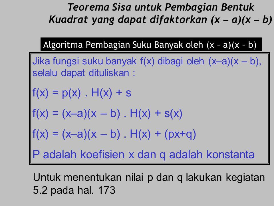 f(x) = (x–a)(x – b) . H(x) + s(x) f(x) = (x–a)(x – b) . H(x) + (px+q)