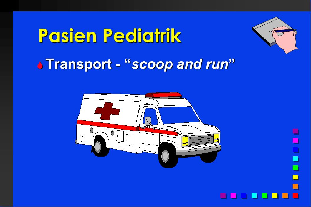 Pasien Pediatrik Transport - scoop and run