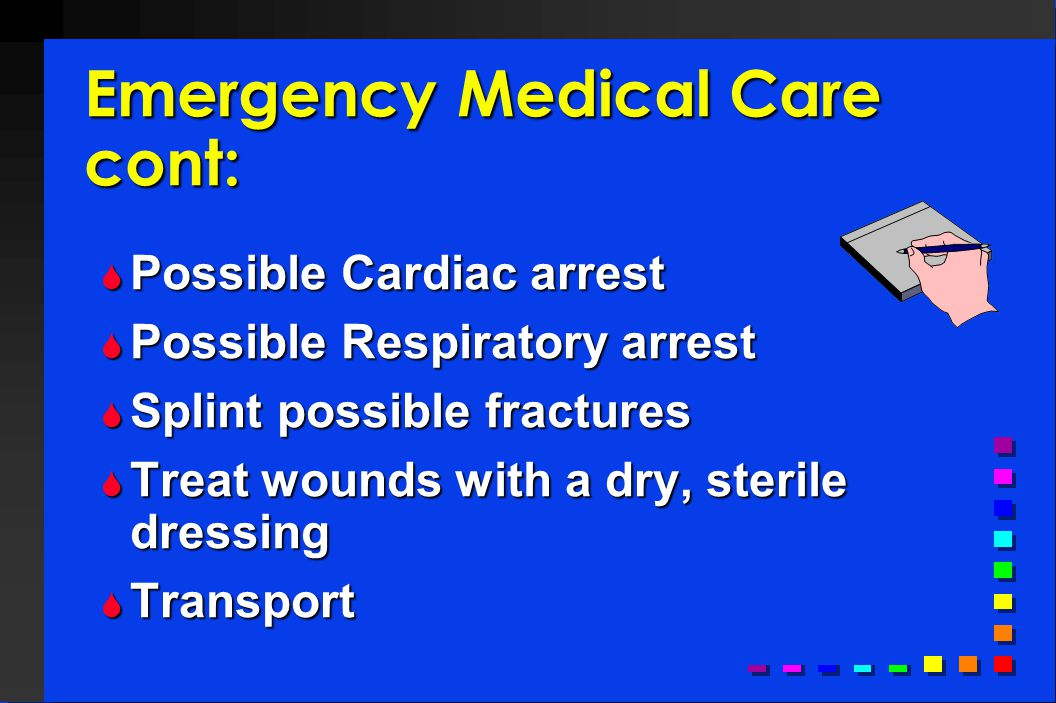 Emergency Medical Care cont: