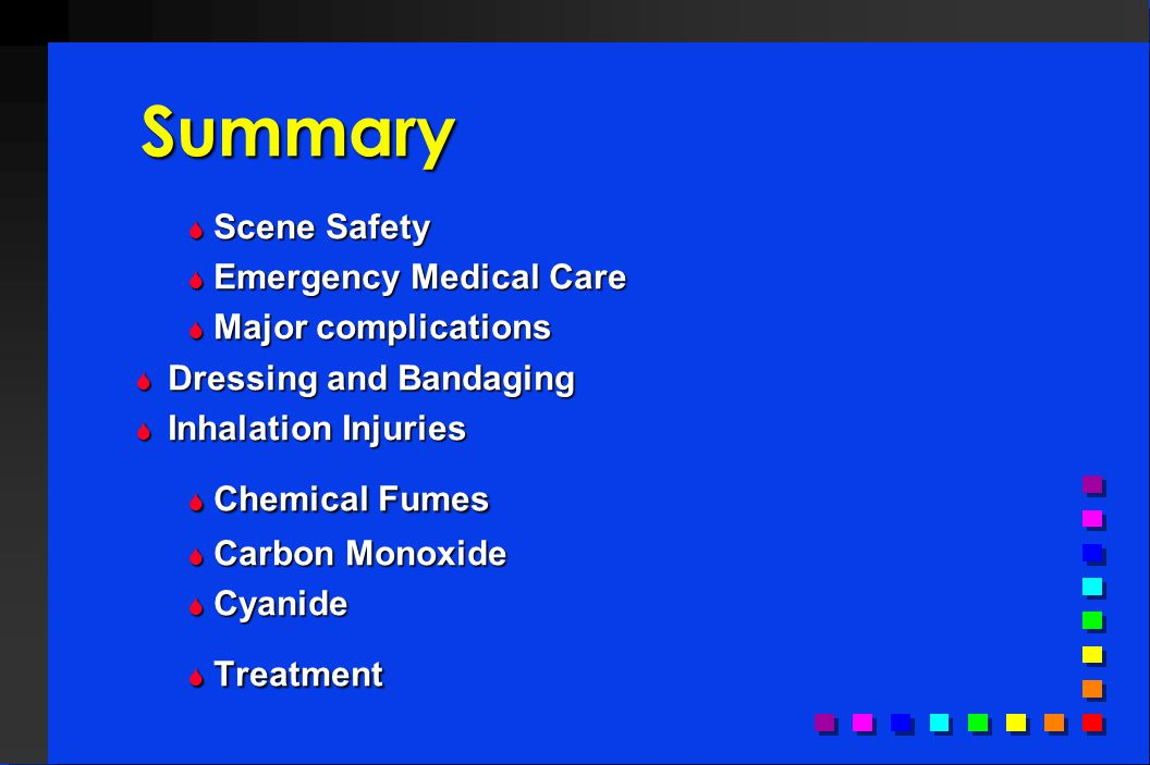Summary Scene Safety Emergency Medical Care Major complications