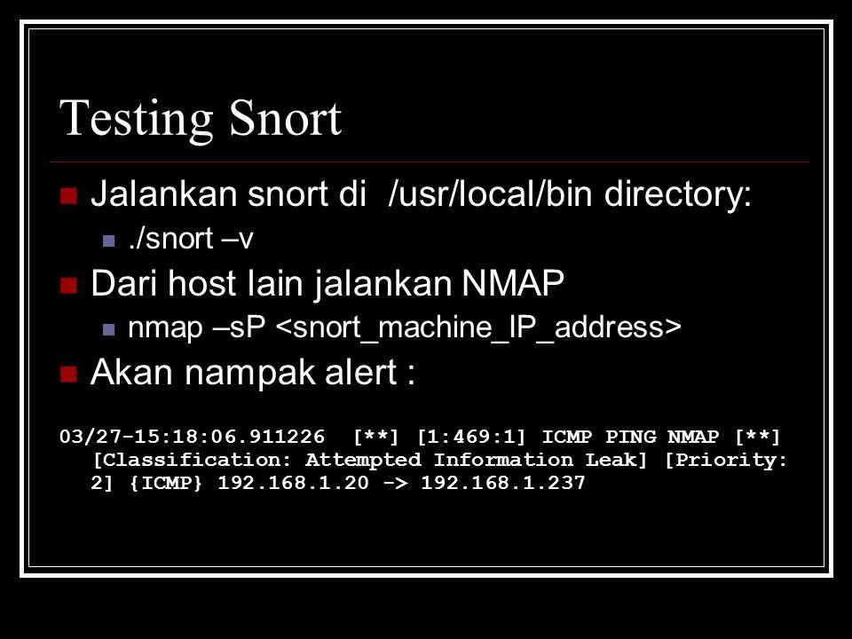 Testing Snort Jalankan snort di /usr/local/bin directory: