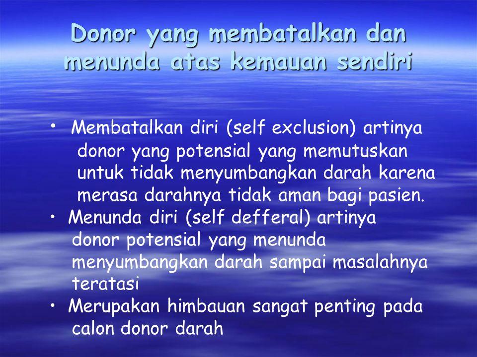 Donor yang membatalkan dan menunda atas kemauan sendiri