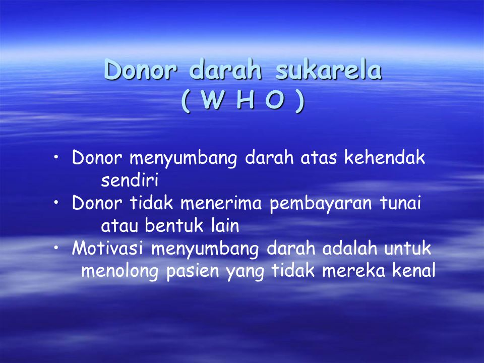 Donor darah sukarela ( W H O )
