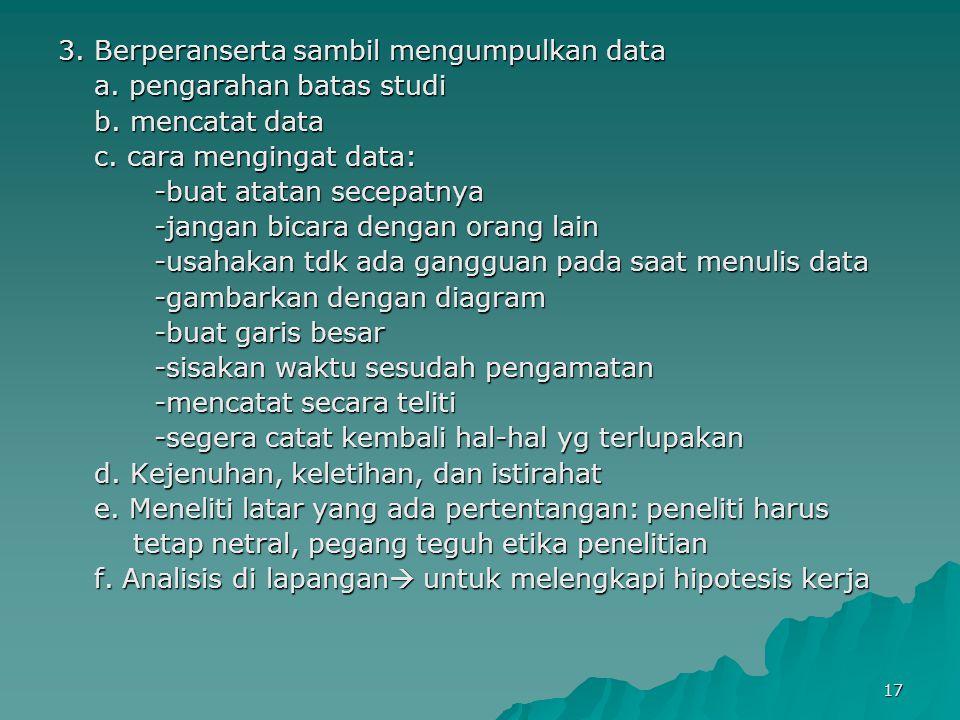 3. Berperanserta sambil mengumpulkan data