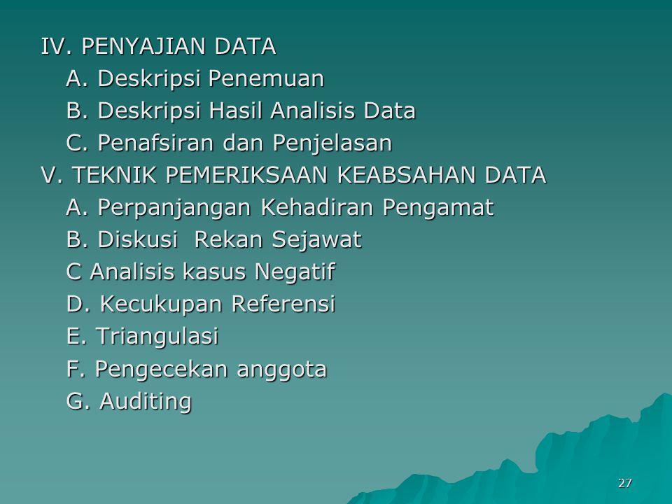 IV. PENYAJIAN DATA A. Deskripsi Penemuan. B. Deskripsi Hasil Analisis Data. C. Penafsiran dan Penjelasan.