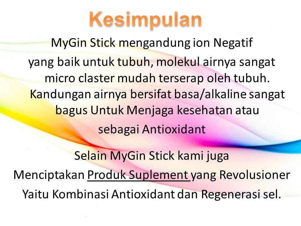 Kesimpulan MyGin Stick mengandung ion Negatif