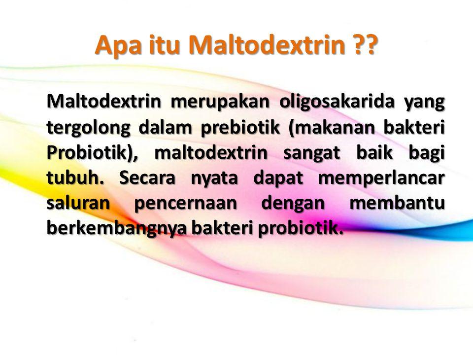 Apa itu Maltodextrin