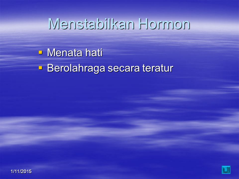 Menstabilkan Hormon Menata hati Berolahraga secara teratur 4/8/2017