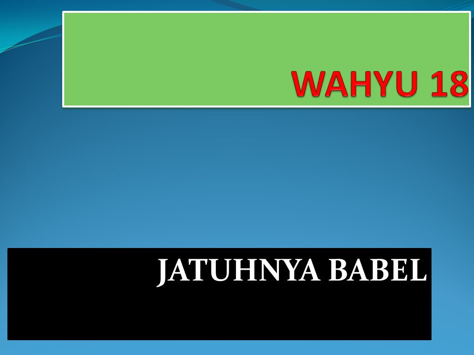 WAHYU 18 JATUHNYA BABEL