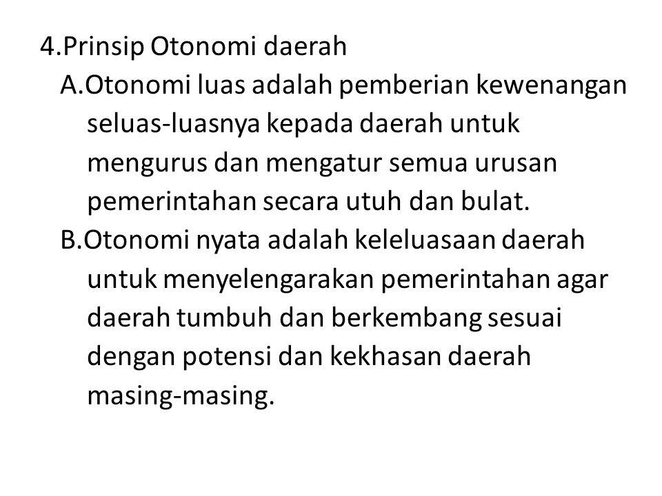 4. Prinsip Otonomi daerah A