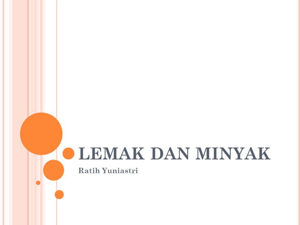 LEMAK DAN MINYAK Ratih Yuniastri